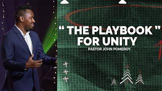 """THE PLAYBOOK FOR UNITY"" :: Pastor John Pomeroy"