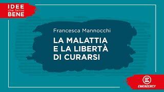 La malattia e la libertà di curarsi (Francesca Mannocchi) #ideechefannobene