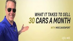 How To Sell 30 Cars A Month - Car Sales Training - Become A 30 Cars A Month Sales Person