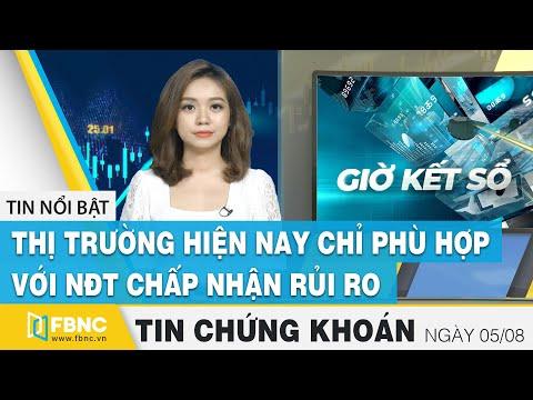 Tin tức Chứng khoán ngày 5/8/2020: Thị trường hiện nay chỉ phù hợp với NĐT chấp nhận rủi ro | FBNC