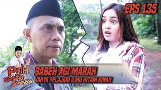Babeh Agi Marah Vanya Pelajari Ilmu Hitam - Fatih Di Kampung Jawara Eps 135