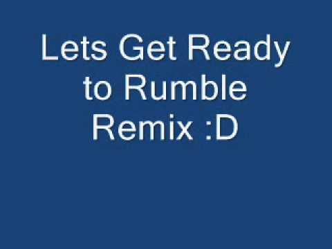 Lets get ready to rumble remix