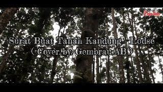 Download LODSE - surat buat tanah kandung( cover by. Gembrau AB )