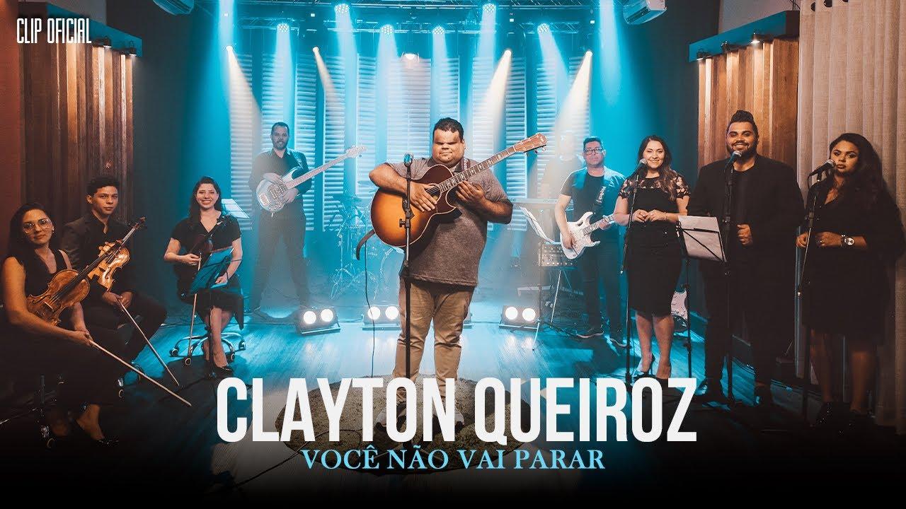 Download Clayton Queiroz - Você não vai Parar - Clip Oficial