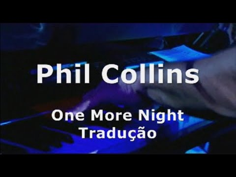 Phil Collins - One More Night Tradução