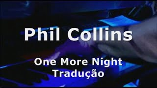 Phil Collins - One More Night Tradução