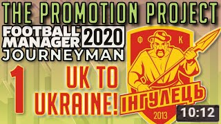 FM20 UK to Ukraine The Promotion Project Ingulets Petrove Part 1 Football Manager 2020