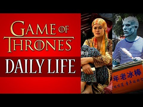 Game of Thrones Daily life in china