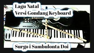 Lagu Natal Surgo I Sambulonta Doi Versi Gondang Keyboard