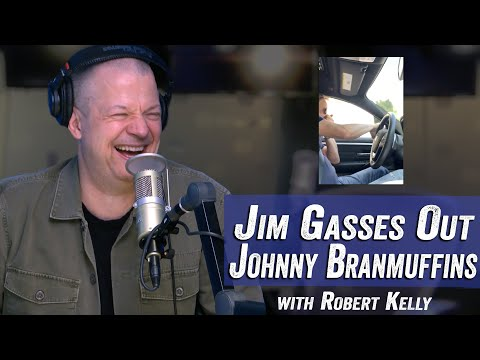 Jim Gasses out Johnny Branmuffins with Robert Kelly - Jim Norton & Sam Roberts