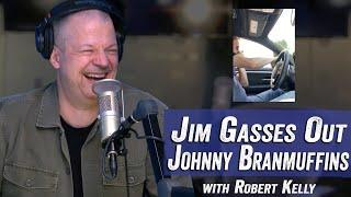 Jim Gasses out Johnny Branmuffins with Robert Kelly - Jim Norton & Sam Roberts