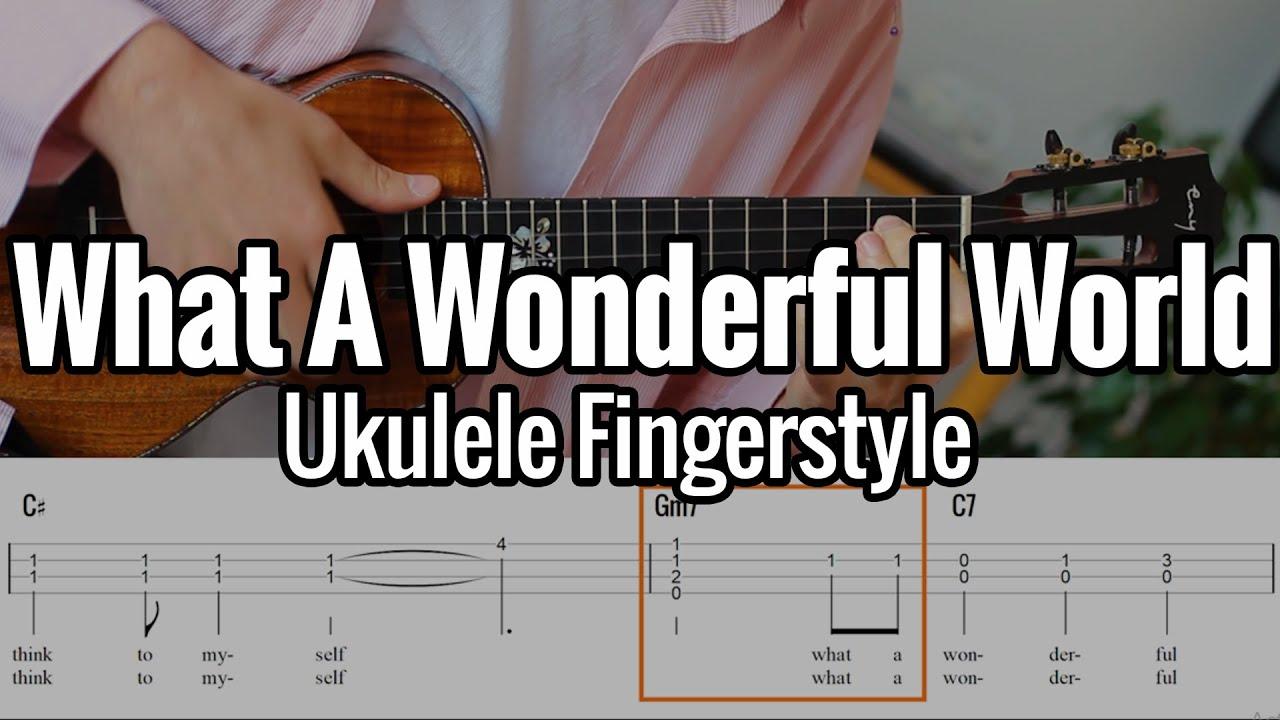 What A Wonderful World Ukulele Fingerstyle Play Along Tabs On Screen