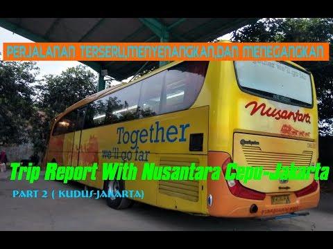 Trip Menegangkan Bersama PO Nusantara | Trip Report Nusantara Cepu-Jakarta