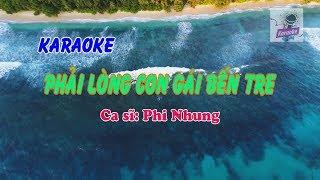 KARAOKE PHẢI LÒNG CON GÁI BẾN TRE (PHI NHUNG) BEAT CHUẨN FULL HD