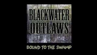 Blackwater Outlaws - She Ain