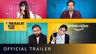 Wakaalat From Home Web Series Trailer | Sumeet Vyas, Gopal Datt, Nidhi Singh, Kubbra Sait | Amazon Prime