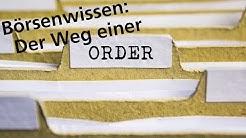 Börsenwissen: Der Weg einer Order