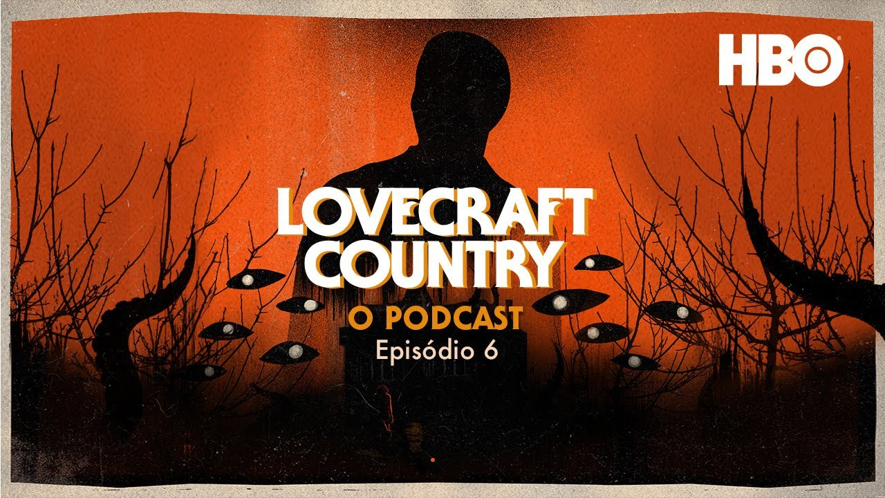Lovecraft Country: O Podcast | Sobre o Episódio 6: Almas Comprometidas