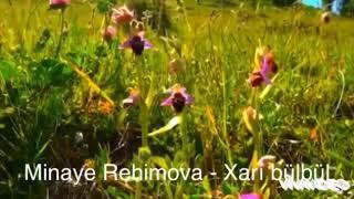 Minaye Rehimova - Xarı Bülbül