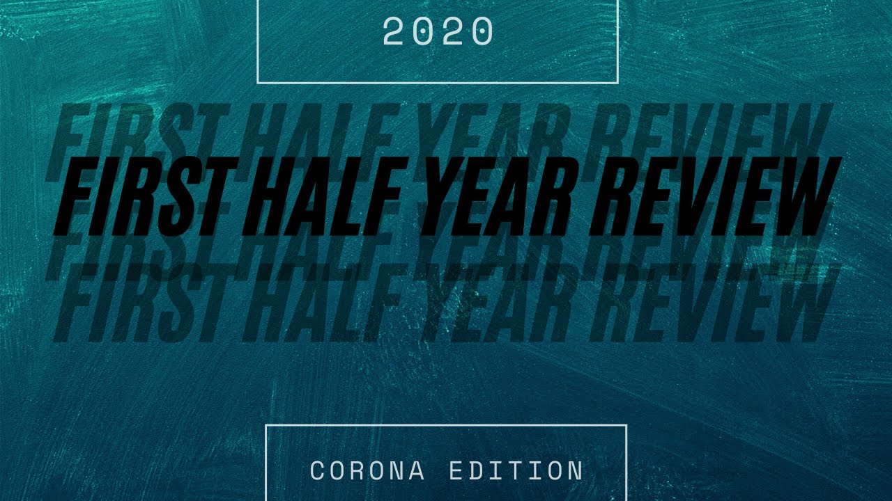 First Half Year Review 2020: CORONA EDITION