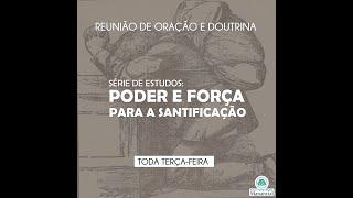 A UNIÃO COM CRISTO: A FONTE DO PODER E DA FORÇA P/ A SANTIFICAÇÃO (PARTE 1) Pr. Christopher Vicente