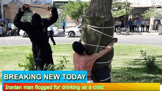 Breaking News - Iranian man flogged for drinking as a child
