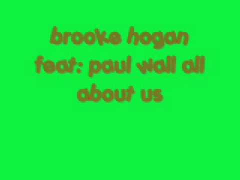 Brooke Hogan Feat Paul WallAll About Us 1