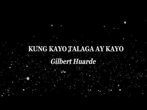 gilbert-huarde--kung-kayo-talaga-ay-kayo(official-lyric-video)-tagalog-christian-love-song