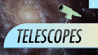 Telescopes: Crash Course Astronomy #6