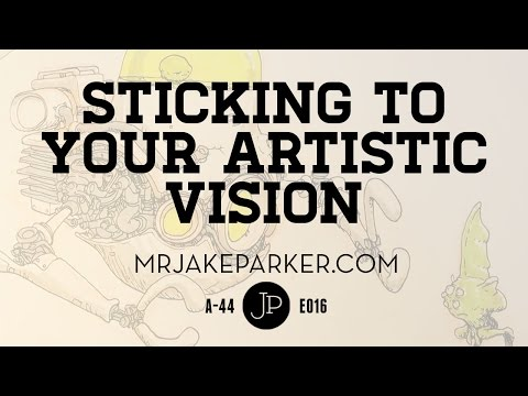 Sticking To Your Artistic Vision e016