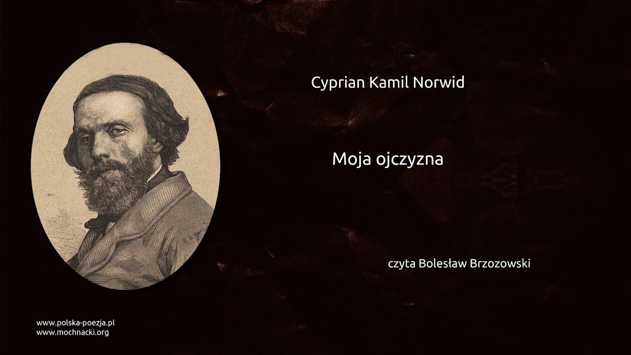 Cyprian Kamil Norwid Moja Ojczyzna Polska Poezjapl