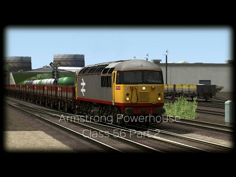 Class 56 Armstrong Powerhouse Enhancement pack part 2 (Train Simulator 2017) LOCO TV UK