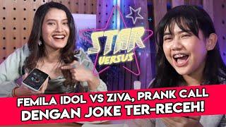 Download FEMILA IDOL VS ZIVA MAGNOLYA! PRANK CALL DENGAN JOKE TER-RECEH! - STAR VERSUS