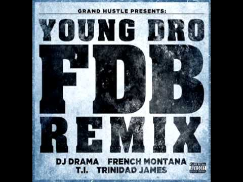 Young Dro - FDB (Fuck Dat Bitch) (Remix) (Feat. B.o.B, Wale, T.I. Trinidad James)