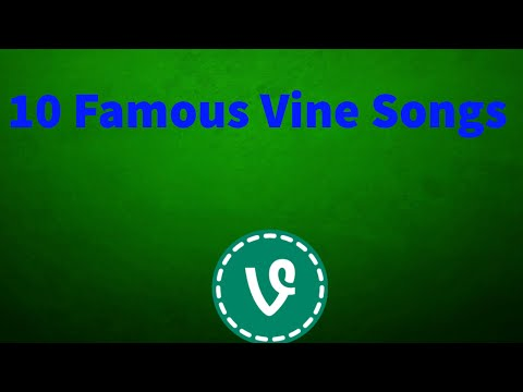 10 Famous Vine Songs