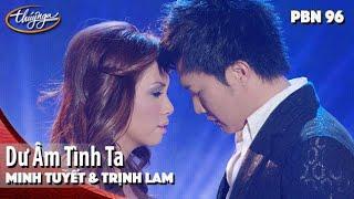 PBN 96 | Minh Tuyết & Trịnh Lam - Dư Âm Tình Ta