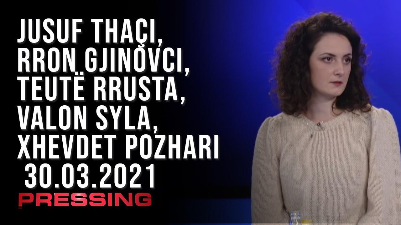 PRESSING, Jusuf Thaçi, Rron Gjinovci, Teutë Rrusta, Valon Syla, Xhevdet Pozhari – 30.03.2021