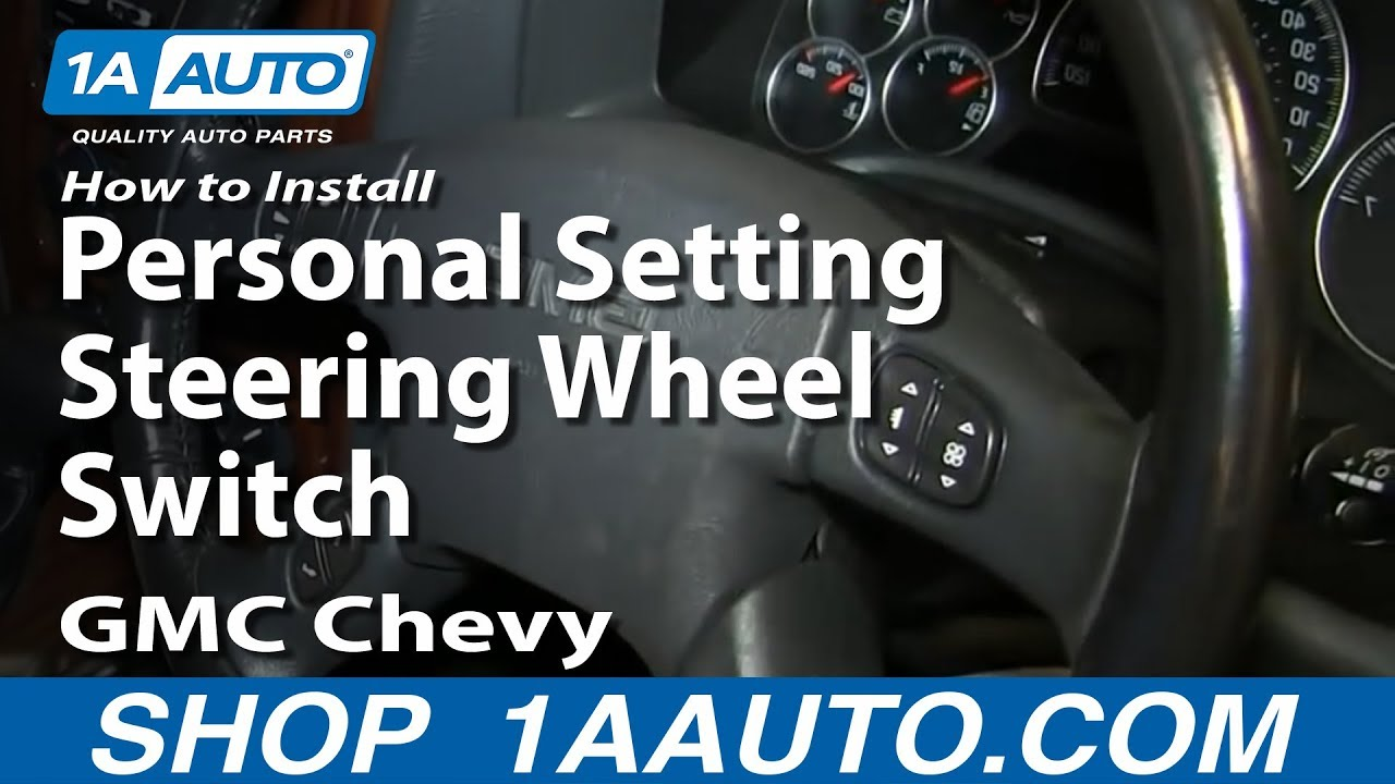 how to install replace personal setting steering wheel switch gmc chevy [ 1920 x 1080 Pixel ]