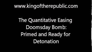 Quantitative Easing Doomsday Bomb, Primed For Detonation