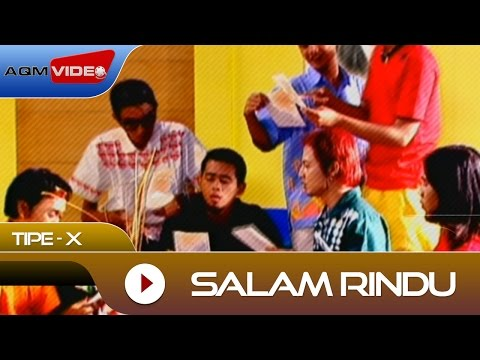 Tipe-X - Salam Rindu | Official Video