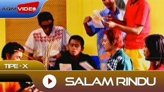 Download lagu Tipe-X - Salam Rindu MP3