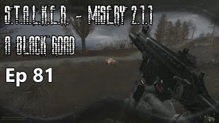S.T.A.L.K.E.R. - MISERY 2.1.1 - A Black Road - Ep 81: R&R with Some Overlooked Weapons and Stashes