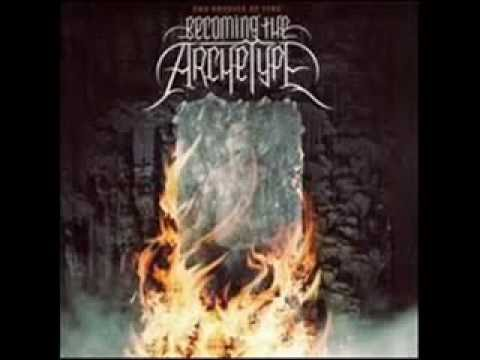 Becoming the Archetype - Physics of Fire -  2007 - Full Album