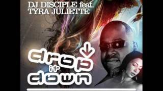 DJ Disciple feat.Tyra Juliette - Drop It Down (DJ Slider Catchy Remix)