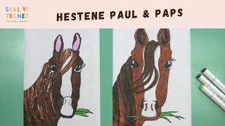 SKAL VI TEGNE HESTENE PAUL & PAPS