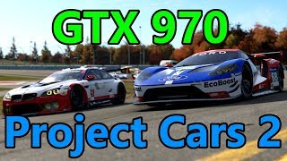 Project Cars 2 GTX 970 | Ultra Settings 1080p, 1440p, 4K Benchmarks (60FPS)