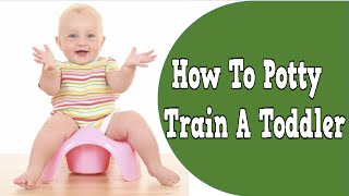 How To Potty Train A Toddler, When To Start Potty Training Boys, Night Potty Training, Potty Train