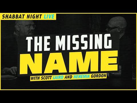 The Missing Name   Shabbat Night Live