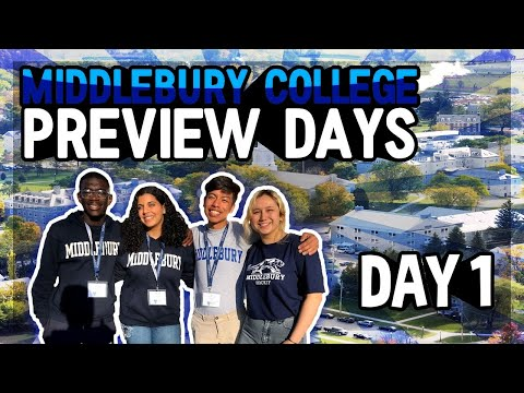 MIDDLEBURY COLLEGE PREVIEW DAYS (DAY 1)