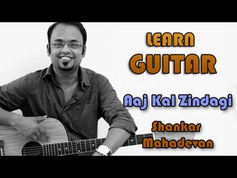 Aaj Kal Zindagi - Guitar Lesson - Wake Up Sid - Shankar Mahadevan